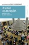 islam, christophe monnot, suisse, mosquée, alexandre piettre, pierre gisel, labor et fides, livre