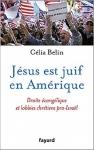 sionisme chrétien, Célia Belin, évangéliques, Israël, Etats-Unis, Fayard,