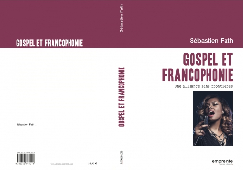 gospel,gospel francophone,francophonie,évangéliques,protestantisme,francophonie protestante,francophonie évangélique,éditions empreinte,livre