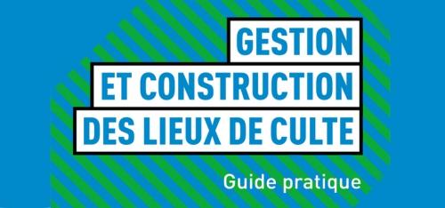 Guide-pratique-pour-la-gestion-et-la-construction-des-lieux-de-culte_largeur_760.jpg