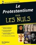protestantisme, protestantismes, les protestants pour les nuls, la bible pour les nuls, eric denimal, livre, vulgarisation