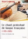 protestantisme, stuart ludbrook, excelsis, livre, évangéliques, huguenots, francophonie protestante, francophonie évangélique, hymnologie, hymnologie protestante, cantiques