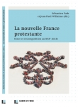 labor et fides,la nouvelle france protestante,jean-paul willaime,sbastien fath,valrie aubourg,nmes,croix huguenote